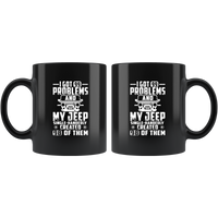 I Got 99 Problems And My Jeep Single-Handedly Created 98 Of Them Black Coffee Mug