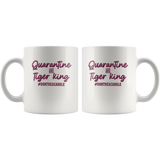 Quarantine And Tiger King Funny Dont Be A Carole White Coffee Mug