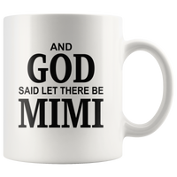 And God said let there be mimi, mother's day white gift coffee mugs