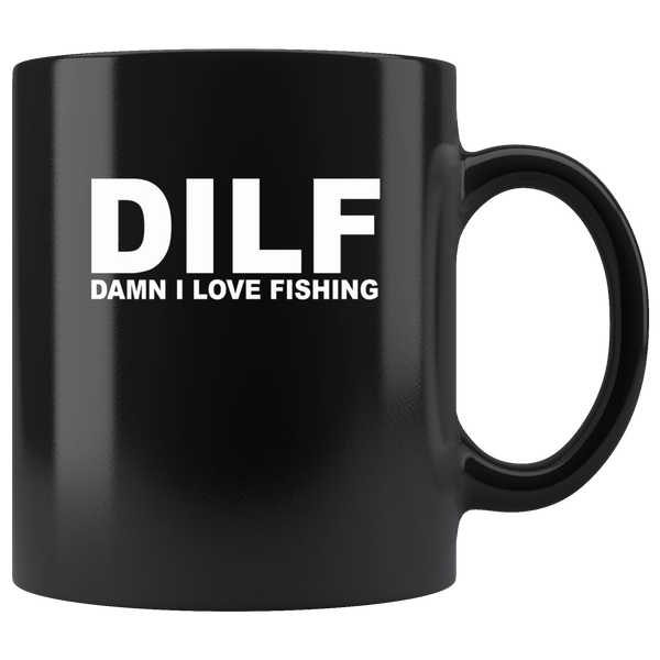 DILF Damn I Love Fishing Black Coffee Mug