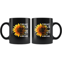 Sunflower February girls are sunshine mixed with a little Hurricane Birthday gift, born in February, black coffee mug