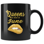 Queens are born in June, lip, birthday black gift coffee mug