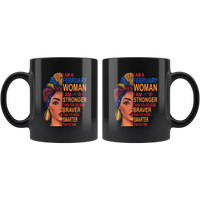 February woman I am Stronger, braver, smarter than you think, birthday gift black coffee mug