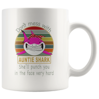 Don't mess with auntie shark, punch you in your face funny white gift coffee mug for aunt