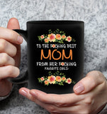 To The Fucking Best Mom From Her Fucking Favorite Child Mothers Day Gift Black Coffee Mug