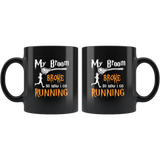 Witch My Broom Broke So Now I Go Running Halloween Black Coffee Mug