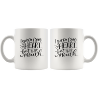 I Gotta Good Heart But This Mouth White Coffee Mug