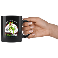 Don't mess with Unclesaurus you'll get jurasskicked funny black gift coffee mug