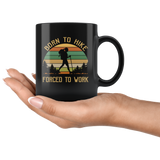 Born to hike forced to work vintage camping black gift coffee mug for women