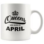 Queens are born in April, birthday white gift coffee mug