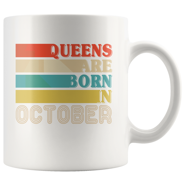 Queens are born in October vintage, birthday white gift coffee mug