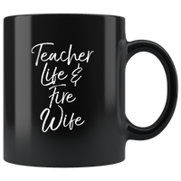 Teacher Life And Fire Wife Black Coffee Mug