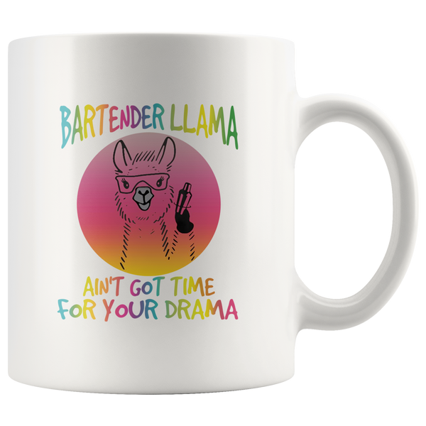 Bartender llama ain't got time for your drama white coffee mug