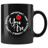 You Are Worthy Important Kind Strong Capable Loved Funny Teacher Apple Gift For Men Women Black Coffee Mug