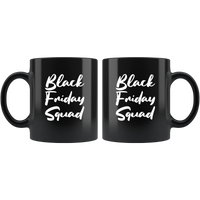 Black Friday Squad Black Coffee Mug