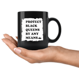 Protect Black Queens By Any Means Black Coffee Mug