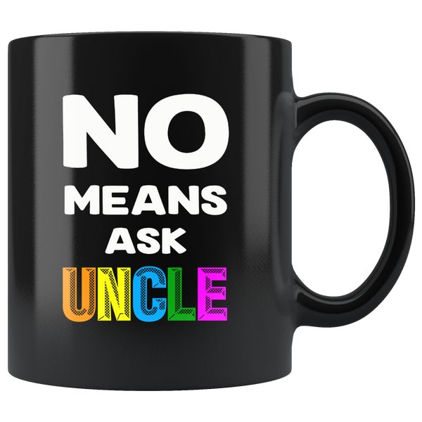 No means ask uncle white gift coffee mug
