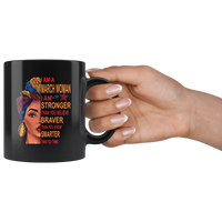 March woman I am Stronger, braver, smarter than you think, birthday gift black coffee mug