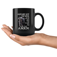 January Guy The Devil Saw Me With My Head Down And Though He'd Won Until I Said Amen Birthday Black Coffee Mug