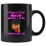 August Girl Who I am living my best life black woman birthday gift black coffee mug