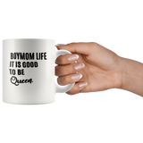 Boymom life it is good to be Queen white gift coffee mugs