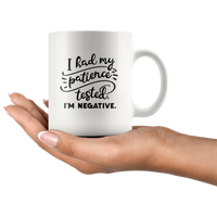 I Had My Patience Tested I'm Negative White Coffee Mug