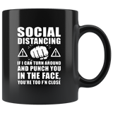 Hot Social Distancing If I Can Turn Around And Punch You In The Face Black Coffee Mug