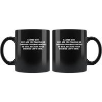 I asked god why talking me through troubled water, enemies can't swim black coffee mug