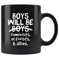 Boys will be feminists, activists, allies black gift coffee mug