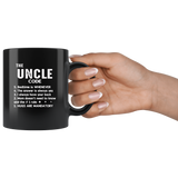 The Uncle Code Bedtime Is Whenever The Answer Is Always Yes I Always Have Your Back Mom Doesn't Need To Know And The 1 Rule Hugs Are Mandatory Black Coffee Mug