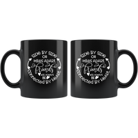Side By Side Or Miles Apart Good Friends Will Always Be Connected By Heart Funny Gift For Men Women Bestfriend Friends Black Coffee Mug