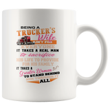 Being A Trucker Wife Ain't For Everyone It Takes A Real Man To Sacrifice White Coffee Mug