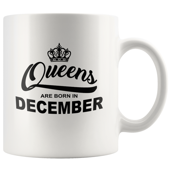 Queens are born in December, birthday white gift coffee mug