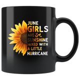 Sunflower June girls are sunshine mixed with a little Hurricane Birthday gift, born in June, black coffee mug
