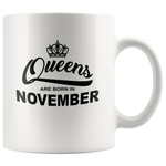 Queens are born in November, birthday white gift coffee mug