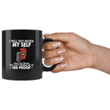 I Will Not Water Myself Down Just Because You Can't Handle Me At 100 Proof Rooster Chicken Hei Hei Black Coffee Mug