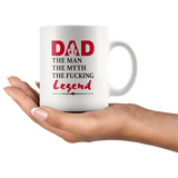 Dad The Man Myth Fucking Legend Fathers Day Gifts From Son Daughter White Coffee Mug