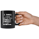 3 things a woman don't play abou her money feelings and kids black coffee mug