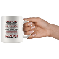 This Old Man Has Fought A Thousand Battles Cried Tears & Is Still Standing Strong Born In March Birthday White Coffee Mug