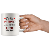 I'm not retired I'm a full time bibi gift white coffee mug
