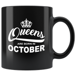 Queens are born in October, birthday black gift coffee mug
