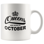 Queens are born in October, birthday white gift coffee mug