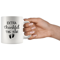 Extra thankfull this year baby foot white gift coffee mug