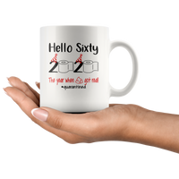 Hello Sixty The Year When Shit Got Real Quarantined Birthday Gift Idea Quarantine Shortage Toilet Paper White Coffee Mug