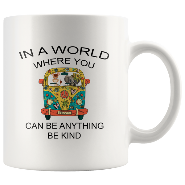 In a world where you can be anything be kind hippie car elephant donkey white coffee mug