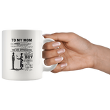 To My Mom I Know It's Not Easy For A Man To Raise A Child Gift From Son Mothers Day White Coffee Mug