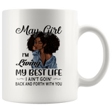 Black May girl living best life ain't goin back, birthday white gift coffee mug for women