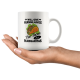 Will give nursing advice for tacos and margaritas white coffee mug