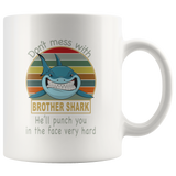 Don't mess with brother shark, punch you in your face white gift coffee mug