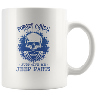Forget Candy Just Give Me Jeep Parts Skull Halloween Gift White Coffee Mug